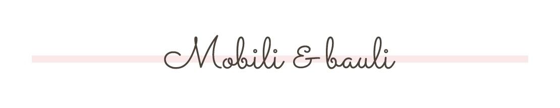 Mobili & Bauli